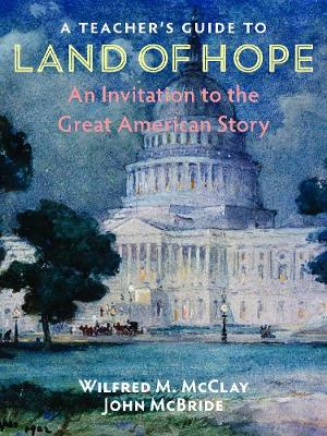 A Teacher's Guide to Land of Hope: An Invitation to the Great American Story book
