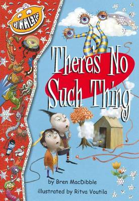 There's No Such Thing by Bren MacDibble