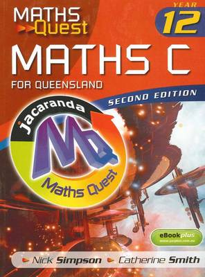 Maths Quest Maths C Year 12 for Queensland 2E & eBookPLUS by Nick Simpson