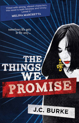 The Things We Promise by J. C. Burke