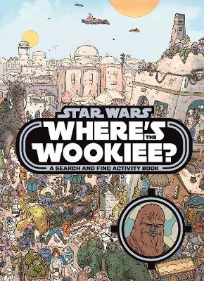 Where's the Wookiee: Paperback edition by Star Wars