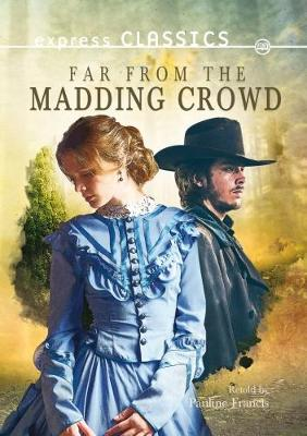 Far from the Madding Crowd by Pauline Francis