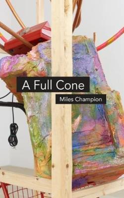 A Full Cone by Miles Champion