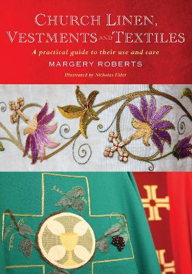 Church Linen, Vestments and Textiles by Margery Roberts
