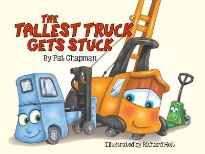 Tallest Truck Gets Stuck by Pat Chapman
