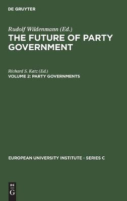 Party Governments: European and American Experiences by Richard S. Katz