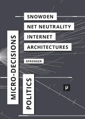 The Politics of Micro-Decisions by Florian Sprenger