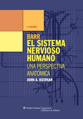 Barr El Sistema Nervioso Humano: Una Perspectiva Anatomica by John A Kiernan