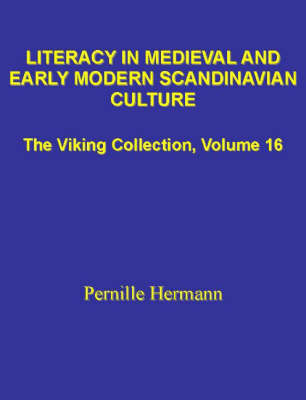 Literacy in Medieval and Early Modern Scandinavian Culture by Pernille Hermann