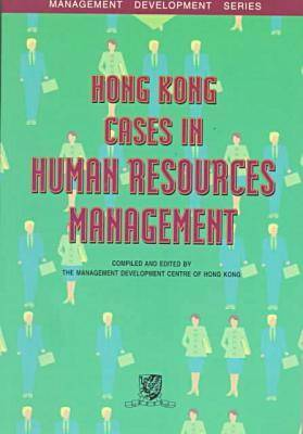 Hong Kong Cases in Human Resources Management by Management Development Council