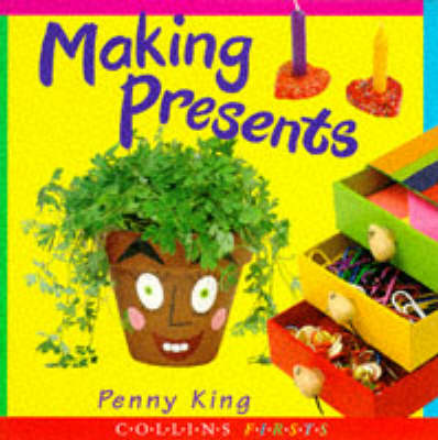 Making Presents by Penny King