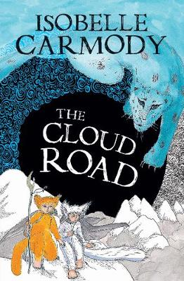 The Kingdom of the Lost Book 2: The Cloud Road by Isobelle Carmody