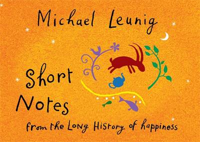 Short Notes From The Long History Of Happiness book