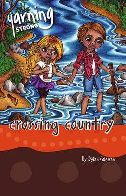Yarning Strong Crossing Country by Dylan Coleman