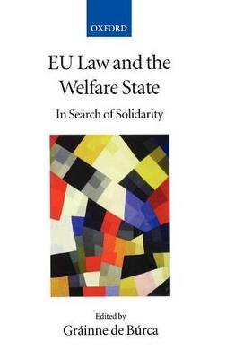 EU Law and the Welfare State by Grainne De Burca
