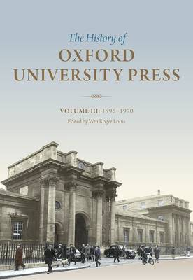 History of Oxford University Press: Volume III by Wm Roger Louis