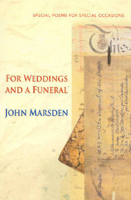 For Weddings and a Funeral by John Marsden