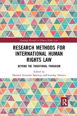 Research Methods for International Human Rights Law: Beyond the traditional paradigm by Damian Gonzalez-Salzberg