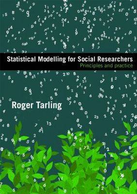 Statistical Modelling for Social Researchers by Roger Tarling