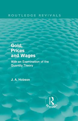 Gold Prices and Wages by J. A. Hobson