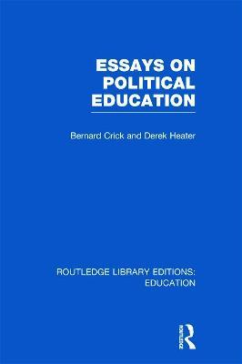 Essays on Political Education by Bernard Crick