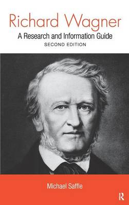 Richard Wagner by Michael Saffle