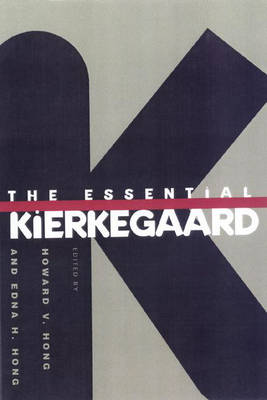 The Essential Kierkegaard by Soren Kierkegaard