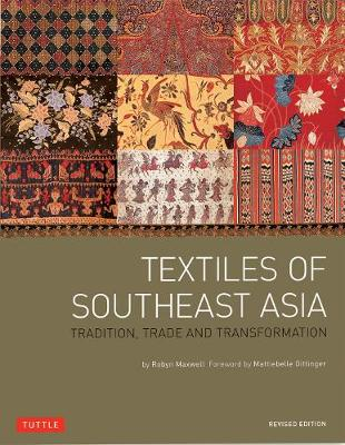 Textiles of Southeast Asia by Robyn Maxwell