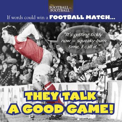 They Talk a Good Game! by Richard Havers