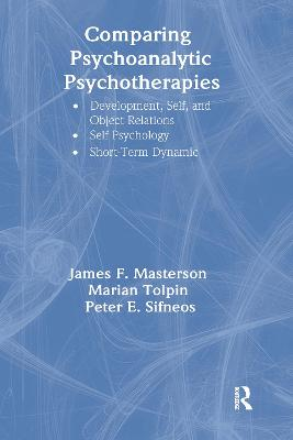 Comparing Psychoanalytic Psychotherapies: Development by Peter E. Sifneos