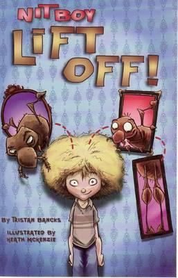 Nit Boy Lift Off! by Tristan Bancks