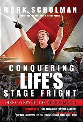 Conquering Life's Stage Fright by Mark Schulman