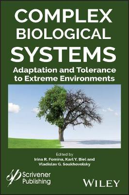 Complex Biological Systems: Adaptation and Tolerance to Extreme Environments by Irina R. Fomina