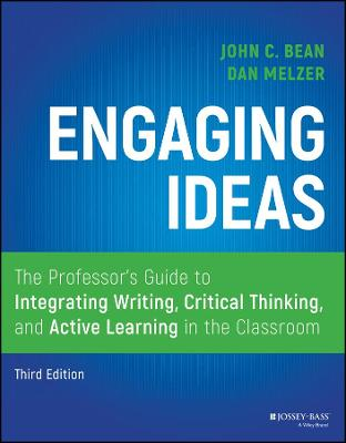 Engaging Ideas: The Professor's Guide to Integrating Writing, Critical Thinking, and Active Learning in the Classroom book