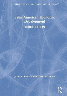 Latin American Economic Development by Javier A. Reyes