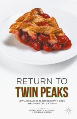 Return to Twin Peaks by Jeffrey Andrew Weinstock