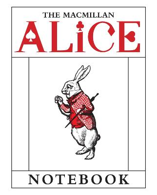 The Macmillan Alice: White Rabbit Notebook by Lewis Carroll