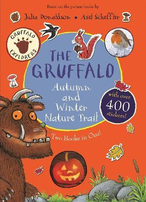 The Gruffalo Autumn and Winter Nature Trail by Julia Donaldson