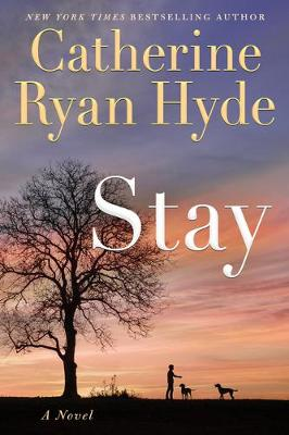Stay by Catherine Ryan Hyde