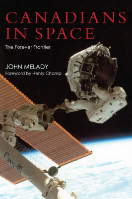 Canadians in Space by John Melady
