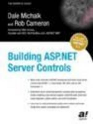 Building ASP.NET Server Controls by Dale Michalk