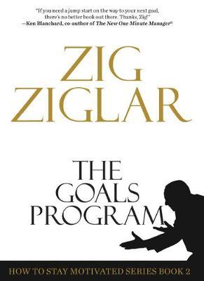 The Goals Program by Zig Ziglar
