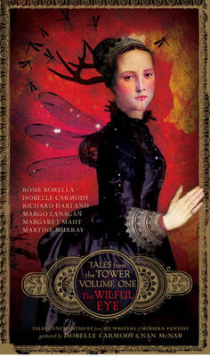 Wilful Eye (Tales from the Tower Volume One) by Isobelle Carmody
