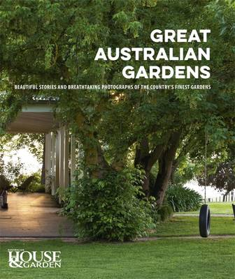 Great Australian Gardens by Australian House & Garden