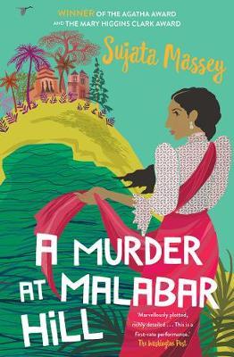 A Murder at Malabar Hill by Sujata Massey