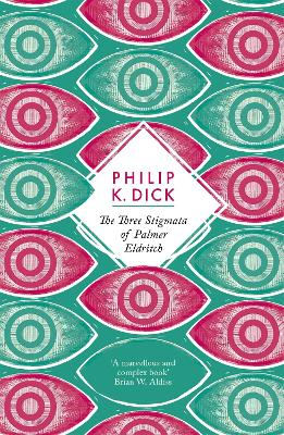 Three Stigmata of Palmer Eldritch by Philip K. Dick