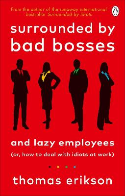 Surrounded by Bad Bosses and Lazy Employees: or, How to Deal with Idiots at Work book