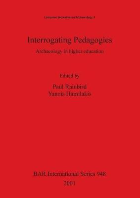Interrogating Pedagogies by Paul Rainbird