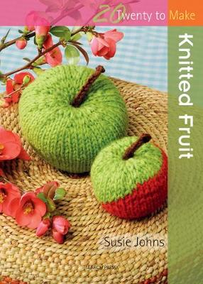 Twenty to Make: Knitted Fruit by Susie Johns