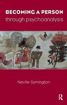 Becoming a Person Through Psychoanalysis by Neville Symington